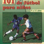 101 ejercicios de fútbol para niños de 7 a 11 años