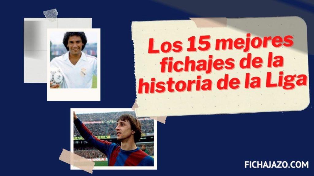 Los 15 mejores fichajes de la historia de la liga española