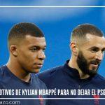 Los motivos de Kylian Mbappé para no dejar el PSG